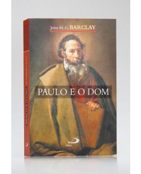 Paulo e o Dom | John M. G. Barclay
