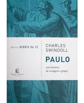 Série Heróis da Fé | Paulo | Charles Swindoll
