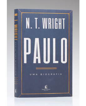Paulo: Uma Biografia | N. T. Wright