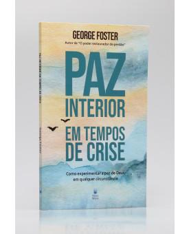 Paz Interior em Tempos de Crise | George Foster