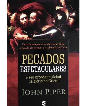 Livro Pecados Espetaculares | John Piper