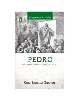 Pregadores da Bíblia   Pedro   Ciro Sanches Zibordi
