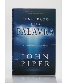 Penetrado Pela Palavra | John Piper