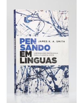Pensando em Línguas | James K. A. Smith