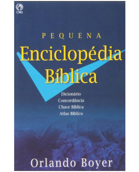 Pequena Enciclopédia Bíblia | Capa Dura | Orlando Boyer