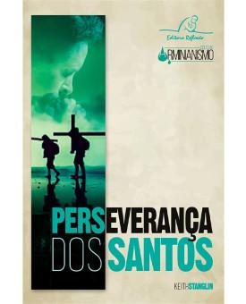 Perseverança dos Santos | Coleção Arminianismo | Keith Stanglin