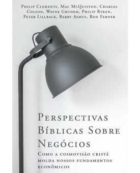 Perspectivas Bíblica Sobre Negócios | Monergismo
