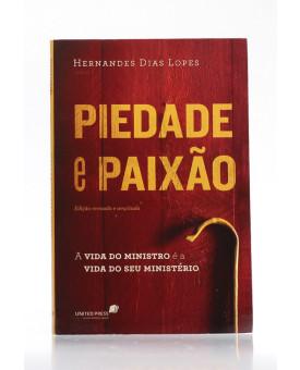 Livro Piedade e Paixão | Hernandes Dias Lopes