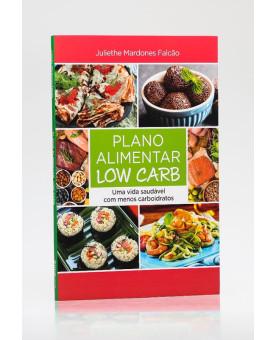 Plano Alimentar Low Carb | Juliethe Mardones Falcão