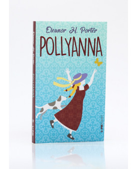 Pollyanna   Edição de Bolso   Eleanor H. Porter