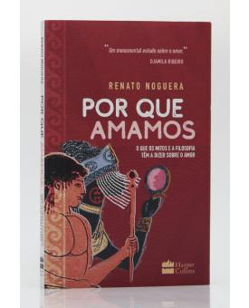 Por Que Amamos | Renato Nogueira