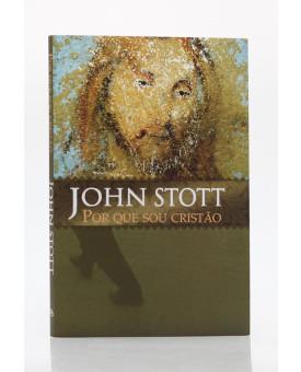 Por Que Sou Cristão | John Stott