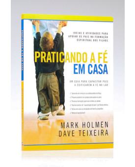 Praticando a Fé em Casa | Mark Holmen & Dave Teixeira