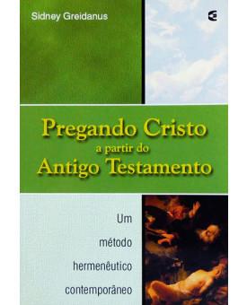 Pregando Cristo A Partir Do Antigo Testamento