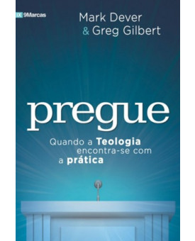 Pregue | Mark Dever e Greg Gilbert