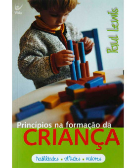 Princípios na Formação da Criança | Paul Lewis