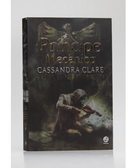 As Peças Infernais   Vol.2   Príncipe Mecânico   Cassandra Clare