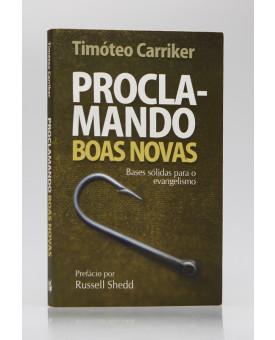 Proclamando Boas Novas | Timóteo Carriker