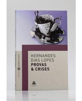 Provas & Crises | Hernandes Dias Lopes