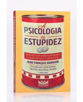 A Psicologia da Estupidez | Jean-François Marmion
