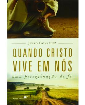 Livro Quando Cristo Vive em Nós | Justo Gonzáles