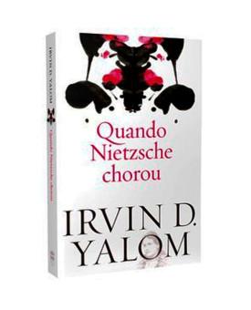 Quando Nietzsche Chorou | Irvin D. Yalom