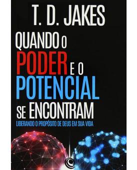 Quando o Poder e o Potencial se Encontram | T. D. Jakes