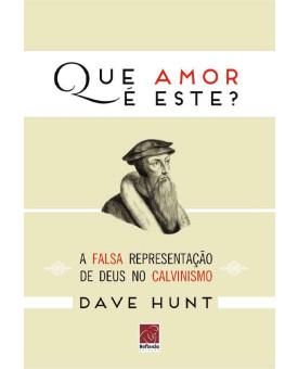 Que Amor é Este | Dave Hunt