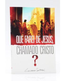 Livreto | Que Farei de Jesus, Chamado Cristo | Luciano Subirá