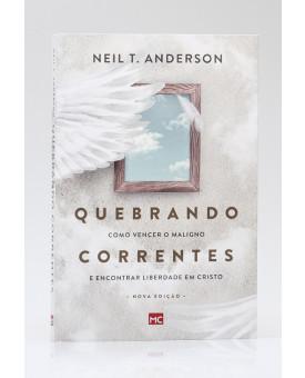 Quebrando Correntes | Neil T. Anderson