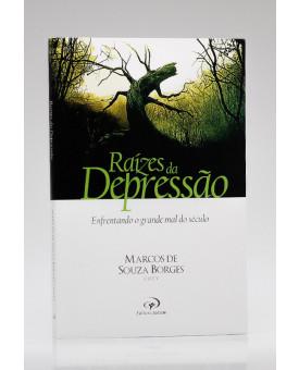 Raízes da Depressão | Marcos de Souza Borges