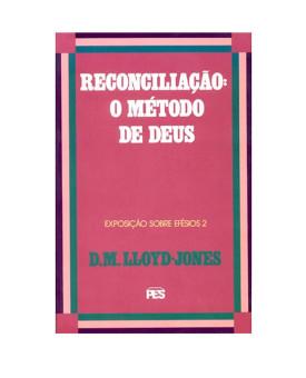 Reconciliação: O Método De Deus | Martyn Lloyd-Jones
