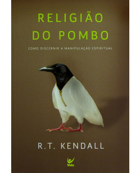 Religião do Pombo   R. T. Kendal