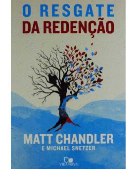 O Resgate da Redenção   Matt Chandler