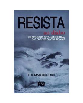 Resista ao Diabo | Thomas Brooks