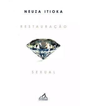 Restauração Sexual | Neuza Itioka