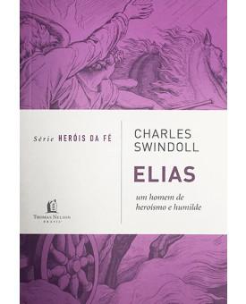 Série Heróis da Fé | Elias | Charles Swindoll