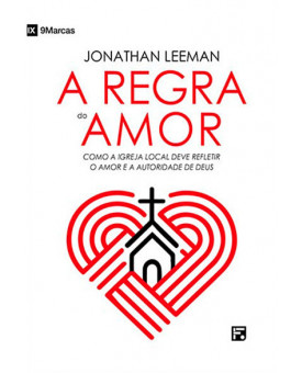 A Regra do Amor | Jonathan Leeman