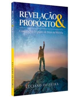Revelação e Propósito | Luciano Oliveira