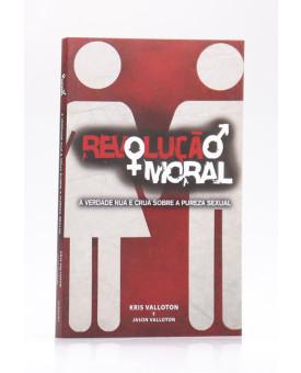 Revolução + Moral | Kris Valloton e Jason Valloton