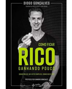 Como Ficar Rico Ganhando Pouco | Diogo Gonçalves