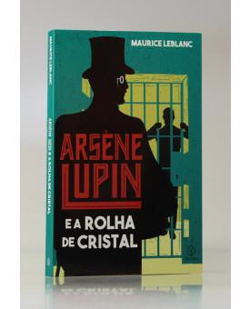 Arsène Lupin e a Rolha de Cristal | Maurice Leblanc