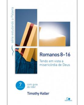 Série Estudando a Palavra | Romanos 8-16 | Timothy Keller