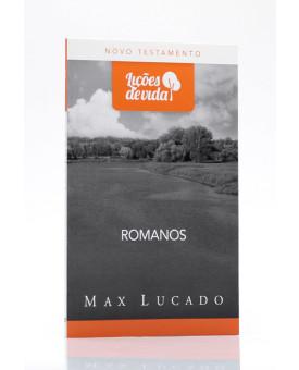 Série Lições De Vida | Romanos | Max Lucado