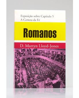 Romanos | Exposição sobre Capítulo 5 | D. Martyn Lloyd-Jones