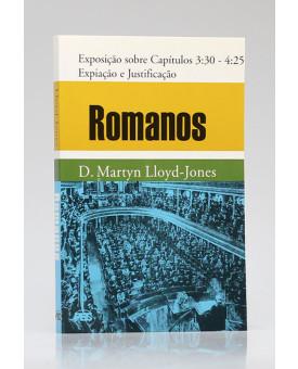 Romanos | Exposição sobre Capítulos 3:30 4:25 | D. Martyn Lloyd-Jones