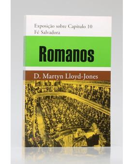 Romanos | Exposição sobre Capítulo 10 | D. Martyn Lloyd-Jones