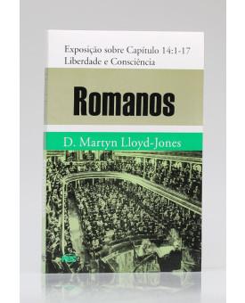 Romanos | Exposição sobre Capítulos 14:1 - 17 | D. Martyn Lloyd-Jones