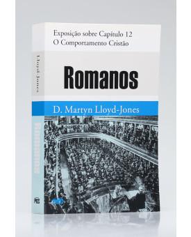Romanos | Exposição sobre Capítulo 12 | D. Martyn Lloyd-Jones