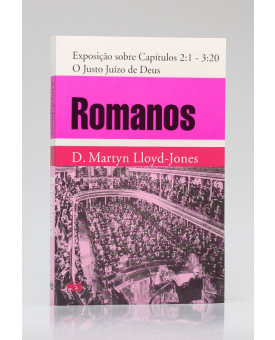 Romanos | Exposição sobre Capítulos 2:1 - 3:20 | D. Martyn Lloyd-Jones